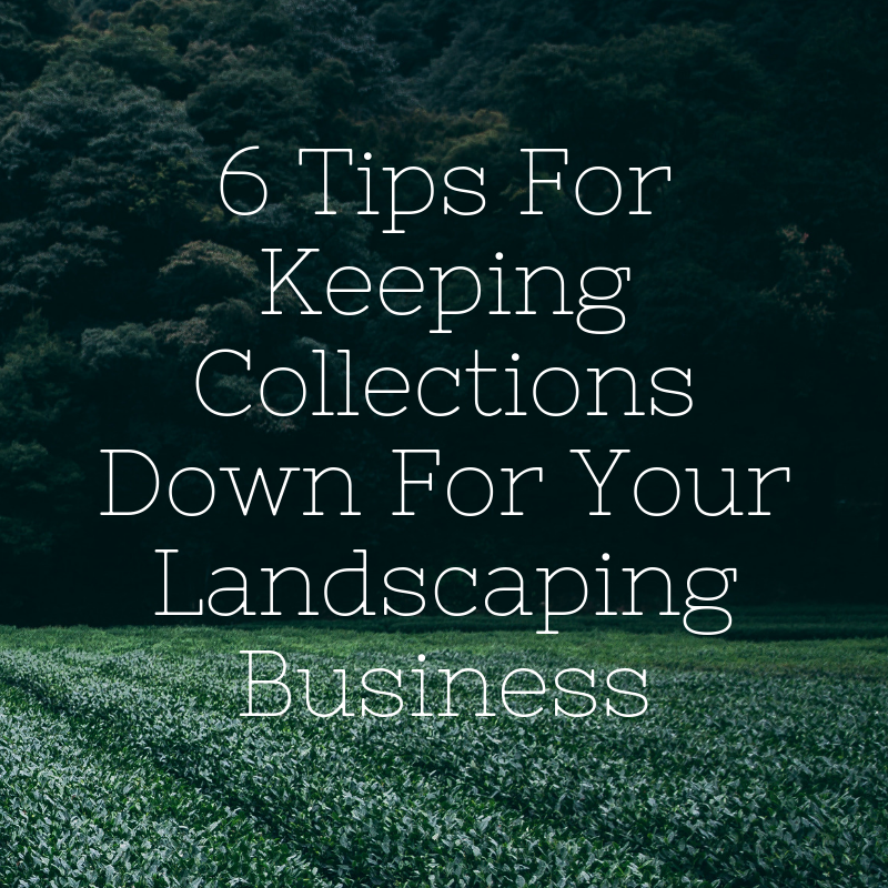 6-tips-for-keeping-collections-down-for-your-landscaping-business