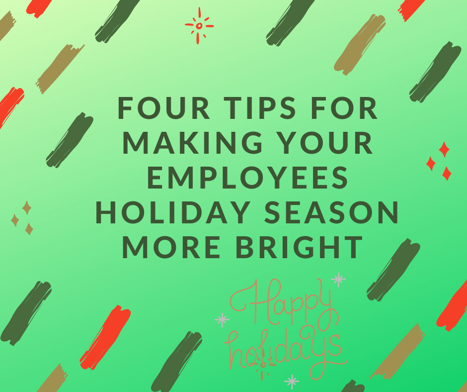 four-tips-for-making-your-employees-holiday-season-more-bright